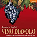 Vino Diavolo: Ein kulinarischer Kriminalroman Hörbuch von Carsten Sebastian Henn Gesprochen von: Jürgen von der Lippe