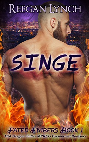 Singe: MM Dragon Shifter MPREG Paranormal Romance (Fated Embers Book 1)