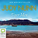 Tiger Men Audiobook by Judy Nunn Narrated by Richard Aspel