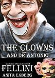 Fellini's Clowns / The Temptation of Dr. Antonio