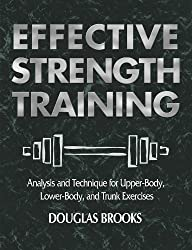 Effective Strength Training: Analysis and Technique for Upper Body, Lower Body, and Trunk Exercises
