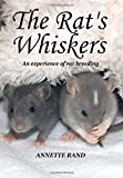 The Rat's Whiskers: An experience of rat breeding