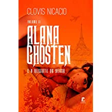 Alana Ghosten e o resgate da deusa (Alana e o novo mundo Livro 2)