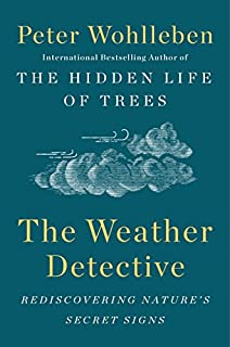 Book Cover: The Weather Detective: Rediscovering Nature's Secret Signs