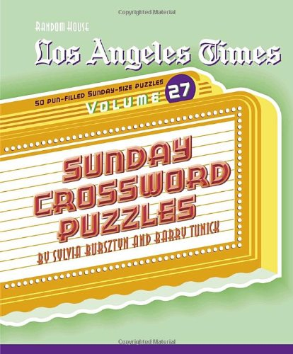 Los Angeles Times Sunday Crossword Puzzles, Volume 27 (The Los Angeles Times)
