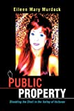 img - for Public Property: Shedding the Shell in the Valley of Vultures by Eileen Mary Murdock (2007-09-24) book / textbook / text book