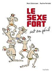 LE SEXE FORT est en péril