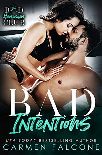 Bad Intentions (Bad Housewives Club Book 1) by [Falcone, Carmen]