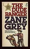 The Dude Ranger, Zane Grey, 0671835912
