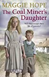 The Coal Miner's Daughter by Maggie Hope (2017-04-06)