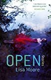 Front cover for the book Open by Lisa Moore