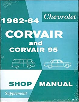 1962 CHEVROLET CORVAIR AND 95 SHOP MANUAL SUPPLEMENT Paperback