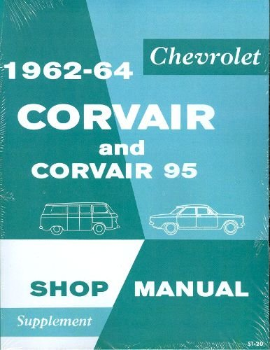 1962 1963 CORVAIR & CORVAIR 95 FACTORY REPAIR SHOP & SERVICE MANUAL - COVERS Engine, Suspension, Steering, Powertrain, Body, Clutch, Exhaust, Fuel, Electrical Transmission and much more