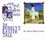 Donkeys' Tales/The Donkey's Easter Tale
