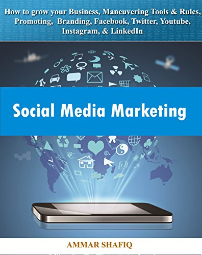 Social Media Marketing: Maneuvering Tools & Rules for Branding.