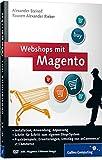 Webshops mit Magento: Plug-ins, Erweiterungen, Umstieg von xt:Commerce, Online-Shops einrichten, Inkl. Magento VMware-Image (Galileo Computing) thumbnail