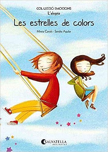 (CAT).ESTRELLES DE COLORS, LES.(L´ALEGRIA).(EMOCIONS): Mireia Canals Botines: 9788484128045: Amazon.com: Books