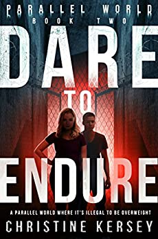 Dare to Endure (Parallel World Book Two) by [Kersey, Christine]