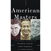 American Masters: The Short Stories of Raymond Carver, John Cheever, and John Updike