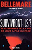 Image de Survivront ils ? : 45 suspenses où la vie se joue à pile ou face