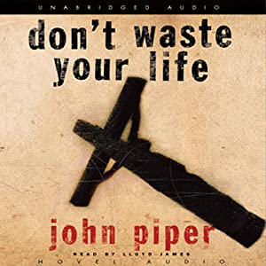 Don't Waste Your Life Audiobook