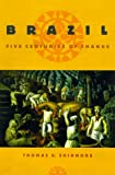 Brazil: Five Centuries of Change (Latin American Histories)