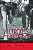 Murder at the Marathon:A Joe Pereira Mystery, W. H. Denney, 0595656803