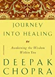 Journey into Healing, Deepak Chopra, 0609604988