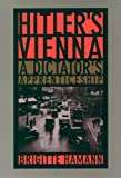 Hitler's Vienna: A Dictator's Apprenticeship by Hamann, Brigitte (2000) Paperback