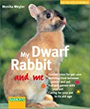 img - for My Dwarf Rabbit and Me (For the Love of Animals) book / textbook / text book
