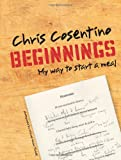 Beginnings, Chris Cosentino, 1616282940