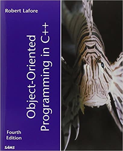 Object-Oriented Programming in C++ (4th Edition) by Robert Lafore