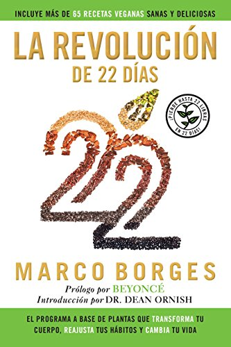 La revolución de 22 días: El programa a base de plantas que TRANSFORMA tu cuerpo, REAJUSTA tu hábitos y CA MBIA tu vida (Spanish ()