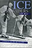 Ice Crusaders, Tom Wolf, 157098249X