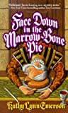 Face down in the Marrow-Bone Pie, Kathy Lynn Emerson and Kensington Publishing Corporation Staff, 1575665468