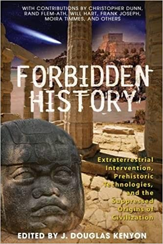 Prehistoric Technologies Forbidden History Extraterrestrial Intervention and the Suppressed Origins of Civilization