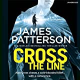 Cross the Line: (Alex Cross 24) by James Patterson (2016-11-03)