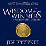 Wisdom for Winners : A Millionaire Mindset | Jim Stovall