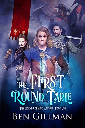 The First Round Table: The Legends of King - King Arthur And The Round Table