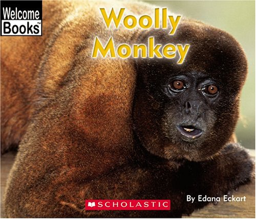 Woolly Monkey (Welcome Books Animals of the World)