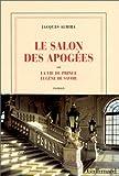 Le Salon des Apogées ou La vie du prince Eugène de Savoie