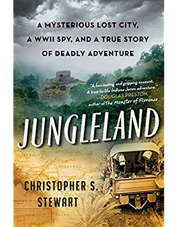 Jungleland: A Mysterious Lost City, a WWII Spy, and a True Story of