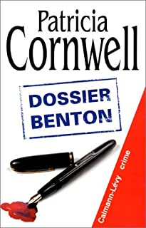 [Kay Scarpetta] : Dossier Benton, Cornwell, Patricia