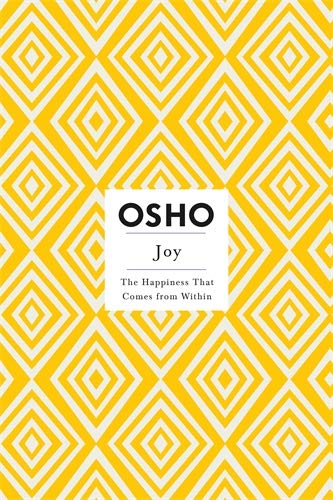 Joy: The Happiness That Comes from within: The Happiness That Comes from...