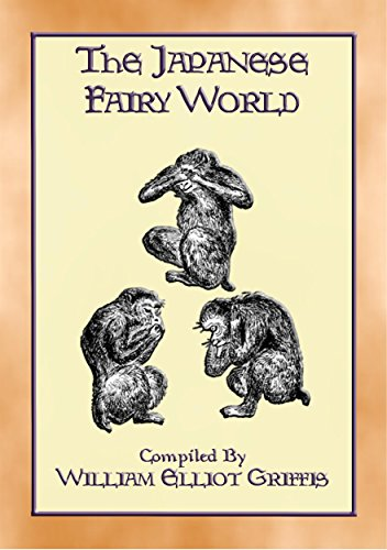 THE JAPANESE FAIRY WORLD - 35 illustrated stories from the Wonderlore of Japan