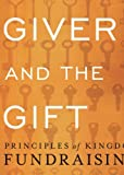 img - for The Giver and the Gift: Principles of Kingdom Fundraising book / textbook / text book
