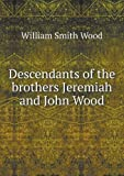 Descendants of the Brothers Jeremiah and John Wood, William Smith Wood, 5518524404