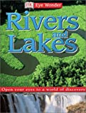 Rivers and Lakes, Dorling Kindersley Publishing Staff, 0789490471
