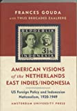 American Visions of the Netherlands East Indies/Indonesia 9789053564790