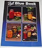 The Guide to Home Canning and Freezing (Ball Blue Book, Edition 32)